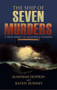 The Ship of Seven Murders: A True Story of Madness & Murder
