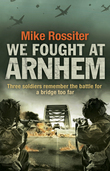 We Fought at Arnhem