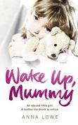 Wake Up, Mummy