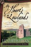 My Heart's in the Lowlands: Ten Days in Bonny Scotland