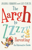 The Aargh to Zzzz of Parenting