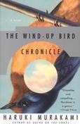 The Wind-Up Bird Chronicle: A Novel