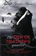 The Den of Shadows Quartet