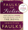Faulks on Fiction (Includes 3 Vintage Classics): Great British Lovers and the Secret Life of the Novel