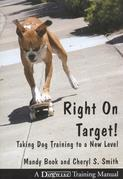 Right on Target: Taking Dog Training to a New Level