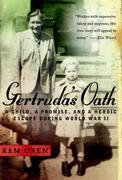 Gertruda's Oath: A Child, a Promise, and a Heroic Escape During World War II