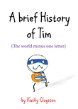 A Brief History of Tim