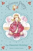 Princess Poppy: The Haunted Holiday