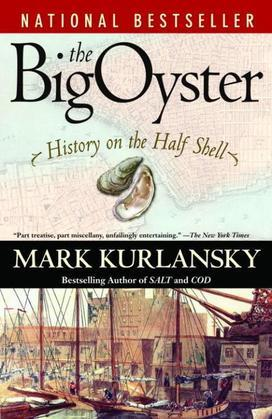 The Big Oyster: History on the Half Shell