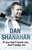 Dan Shanahan - If you don't know me, don't judge me