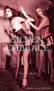 Silken Embrace