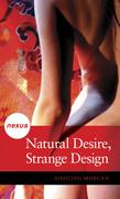 Natural Desire, Strange Design
