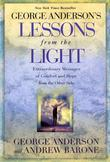 George Anderson's Lessons from the Light: Extraordinary Messages of Comfort and Hope from the Other Side