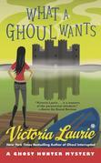 What a Ghoul Wants: A Ghost Hunter Mystery