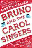 Bruno and the Carol Singers: A Christmas Mystery of the French Countryside