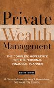Private Wealth Management: The Complete Reference for the Personal Financial Planner