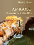 Amigolo, chaman des abeilles