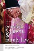 Gender, Religion, and Family Law: Theorizing Conflicts between Women's Rights and Cultural Traditions