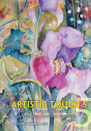 The Artistic Touch 5: Watercolor painting techniques and inspiration from more than 100 artists