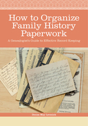 How to Organize Family History Paperwork: A Genealogist's Guide to Effective Record Keeping