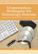 Organization Strategies for Genealogy Success: Family History Research Tactics to Get Better Results