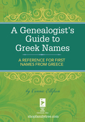 A Genealogist's Guide to Greek Names: A Reference for First Names from Greece