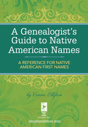 A Genealogist's Guide to Native American Names: A Reference for Native American First Names