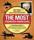 The Most Forbidden Knowledge: 151 Things NO ONE Should Know How to Do