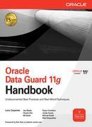 Oracle Database 11g Data Guard Handbook