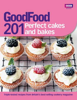 Various - Good Food: 201 Perfect Cakes and Bakes