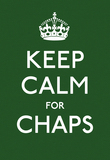 Keep Calm for Chaps