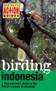 Birding Indonesia: A Birdwatcher's Guide to the World's largest Archipelago