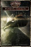 Mundus Cerialis (Space: 1889 & Beyond, Vol. 2.2)