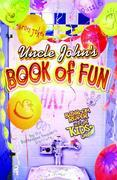Uncle John's Book of Fun Bathroom Reader for Kids Only!