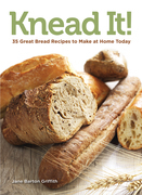 Knead It!: Start Making Bread at Home Today