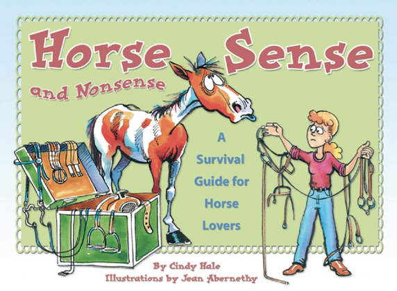Horse Sense and Nonsense: A Survival Guide for Horse Lovers