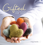 Gifted: Lovely Little Things to Knit and Crochet
