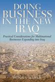 Doing Business in the New Iraq: Practical information for multi-national businesses expanding into Iraq