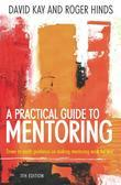 A Practical Guide to Mentoring: How to help others achieve their goals