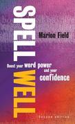 Spell Well: Boost your word power and your confidence