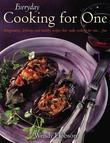 Everyday Cooking For One: Imaginative, delicious and healthy recipes that make cooking for one ...fun
