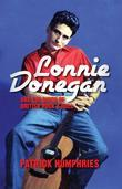 Lonnie Donegan and the Birth of British Rock &amp; Roll