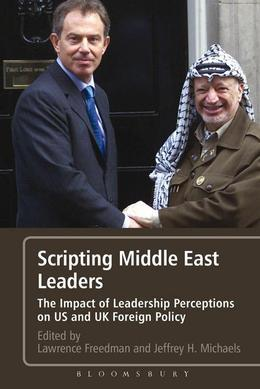 Scripting Middle East Leaders: The Impact of Leadership Perceptions on U.S. and UK Foreign Policy