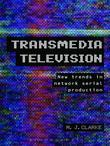 Transmedia Television: New Trends in Network Serial Production