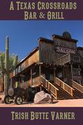 A Texas Crossroads Bar & Grill