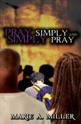Pray Simply-Simply Pray: You Can Do It