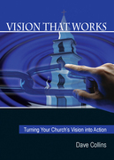 Vision That Works: Turning your Church's Vision into Action
