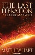 The Last Iteration Of Dexter Maxwell