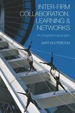 Inter-Firm Collaboration, Learning and Networks: An Integrated Approach