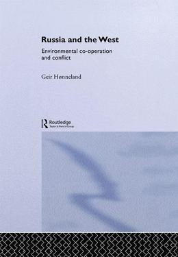 Russia and the West: Environmental Co-operation and Conflict